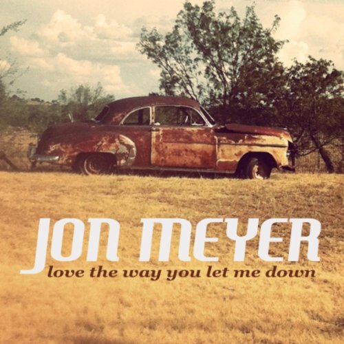 Love The Way You Let Me Down by Jon Meyer on Amazon Music - Amazon com