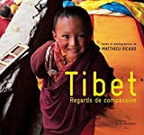 Tibet - Regards de compassion