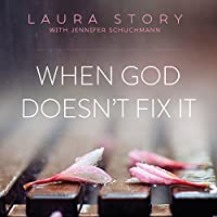 When God Doesn't Fix It audio book