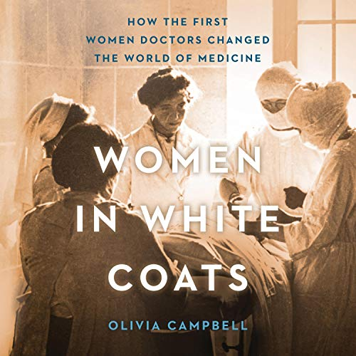 Women in White Coats Audiobook By Olivia Campbell cover art