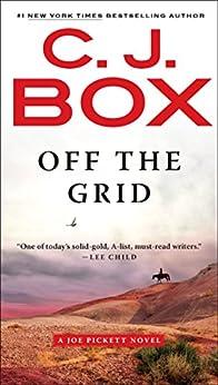 Off the Grid (A Joe Pickett Novel Book 16) by [C. J. Box]