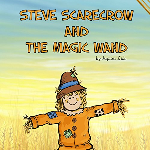Steve Scarecrow and the Magic Wand audiobook cover art