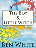 FREE KINDLE BOOK: The Boy and Little Witch