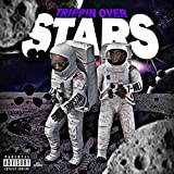 Trippin Over Stars [Explicit]