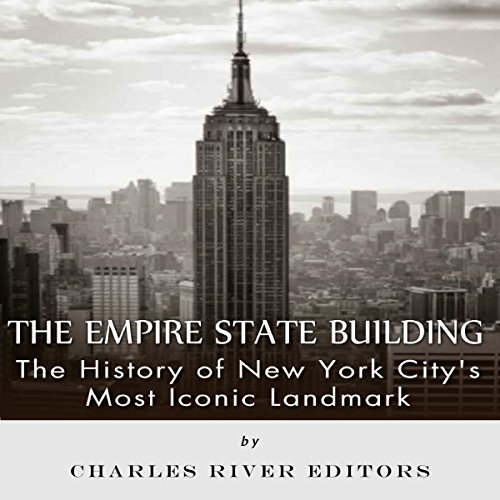 The Empire State Building: The History of New York City's Most Iconic Landmark cover art