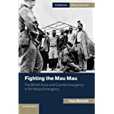 Fighting the Mau Mau: The British Army and Counter-Insurgency in the Kenya Emergency (Cambridge Military Histories) by Dr Huw Bennett(2013-01-07)