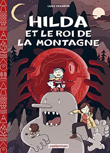 Hilda, Tome 6 : Hilda et le Roi de la montagne