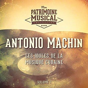 Les Idoles de la Musique Cubaine: Antonio Machin, Vol. 1