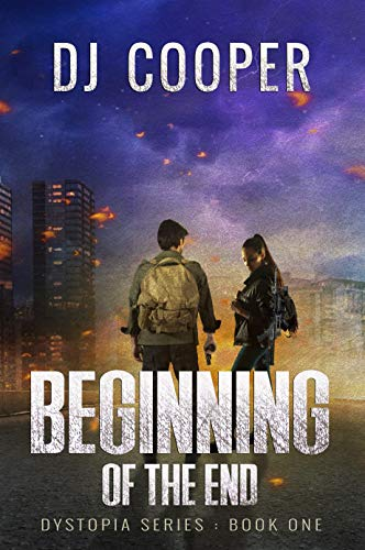 The Beginning of the End: Dystopia Series by [DJ Cooper]