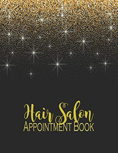 Hair Salon Appointment Book: With 2020-2021 Calendar Dated Weekly With 15 Minute Time Increments Daily Monthly Calendar Planner Organizer for Hair ... for Client Times Management (Teens-Adults)