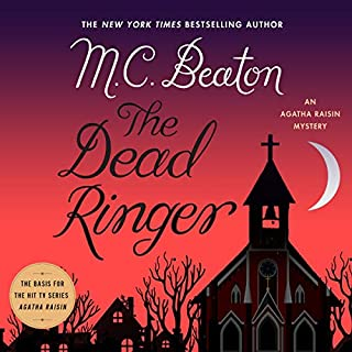 The Dead Ringer     The Agatha Raisin Mysteries, Book 29              By:                                                                                                                                 M. C. Beaton                               Narrated by:                                                                                                                                 Alison Larkin                      Length: 6 hrs and 18 mins     288 ratings     Overall 4.2