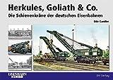 Herkules, Goliath & Co.: Die Schienenkräne der deutschen Eisenbahnen