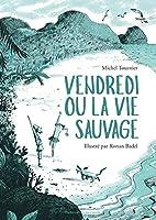 Vendredi ou La vie sauvage (edition illustree)