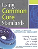 Using Common Core Standards to Enhance Your Classroom Instruction & Assessment