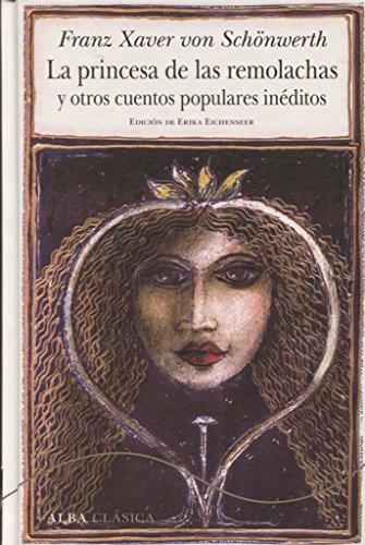 La princesa de las remolachas y otros cuentos populares inéditos (Alba Clásica)