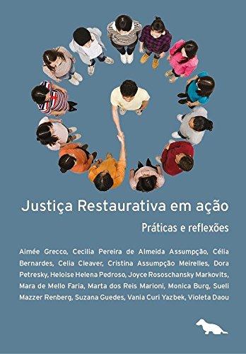 Justiça restaurativa em ação: Práticas e reflexões
