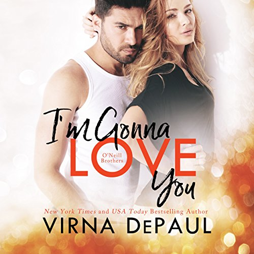 I'm Gonna Love You: O'Neill Brothers audiobook cover art