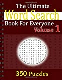 The Ultimate Word Search Book For Everyone Volume 1: 350 Puzzles [Idioma Inglés]