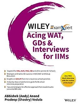 Wiley's ExamXpert Acing WAT, GDs & Interviews for IIMs by [Pradeep (Shastry) Vedula Abhishek (Andy) Anand]