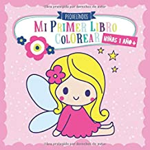 Mi primer libro colorear 1 año + NIÑAS: PEQUELINDOS cuadernos para colorear niños con animales, unicorno, muñecas, sirena,...