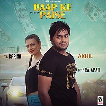 Baap Ke Paise (feat. Prajapati, Karina)
