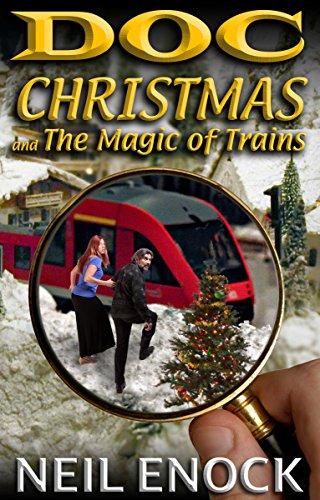 Doc Christmas and The Magic of Trains (English Edition)