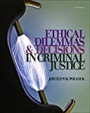 Bundle: Ethical Dilemmas and Decisions in Criminal Justice + Criminal Justice CourseMate with eBook Printed Access Card