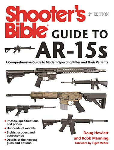 Shooter's Bible Guide to AR-15s, 2nd Edition: A Comprehensive Guide to...