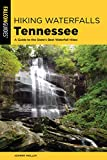 Hiking Waterfalls Tennessee: A Guide to the State s Best Waterfall Hikes