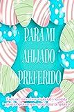 PARA MI AHIJADO PREFERIDO | Eres un niño muy especial y en esta pascua quiero que sepas que te quiero: Libreta regalo con 120 páginas de renglones y ... apuntes religiosos (Spanish Edition)