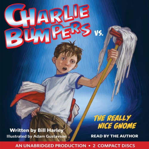 Charlie Bumpers vs. the Really Nice Gnome  By  cover art