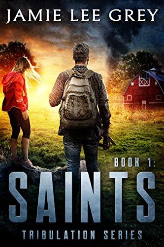 Tribulation, Book 1: Saints by [Jamie Lee Grey]