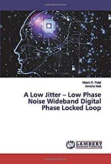 A Low Jitter – Low Phase Noise Wideband Digital Phase Locked Loop
