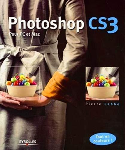 PHOTOSHOP CS3 POUR PC ET MAC (EYROLLES)