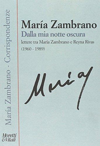 Dalla mia notte oscura. Lettere tra Maria Zambrano e Reyna Rivas (1960-1989)