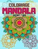 coloriage mandala enfant 7 ans: Livre de coloriage mandala facile, incroyable et relaxant pour les enfants et les débutants. Meilleur cadeau d'anniversaire pour un fils ou un ami