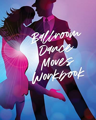 Ballroom Dance Moves Workbook: Performing Arts - Musical Genres - Popular - For Beginners