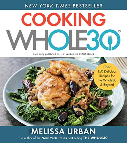 Compare Textbook Prices for Cooking Whole30: Over 150 Delicious Recipes for the Whole30 & Beyond 1 Edition ISBN 9780358539926 by Hartwig Urban, Melissa