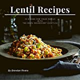 Lentil Recipes: 15 dishes for your family with the main ingredient (lentils)
