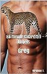 La meute Guardian Angels : Greg par T.