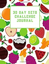 30 Day Keto Challenge Journal: Guided notebook for weight loss, body makeover, ketogenic routines and recipes, detox your body and mind, start the green lifestlye
