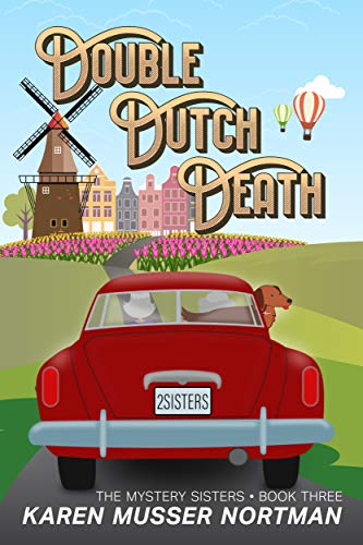 Double Dutch Death (The Mystery Sisters Book 3)