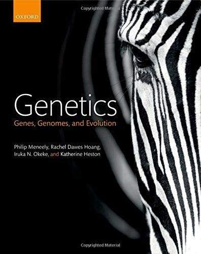 Compare Textbook Prices for Genetics: Genes, genomes, and evolution  ISBN 9780198712558 by Philip Meneely