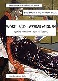 Wort-bild-assimilationen: Japan Und Die Moderne, Japan and Modernity (ZOOM. Perspektiven der Moderne) (German Edition)