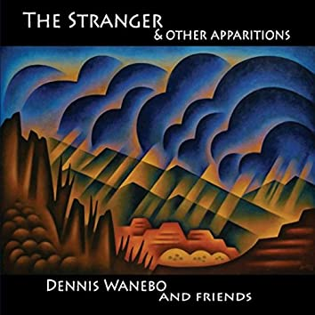 The Stranger & Other Apparitions
