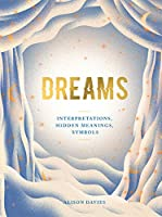 Dreams: Interpretations| Hidden Meanings| Symbols