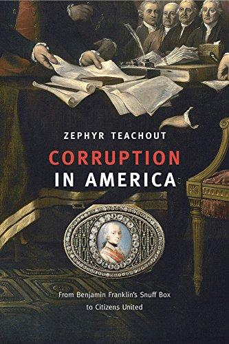 Download Corruption in America: From Benjamin Franklin's Snuff Box to Citizens United 0674659988
