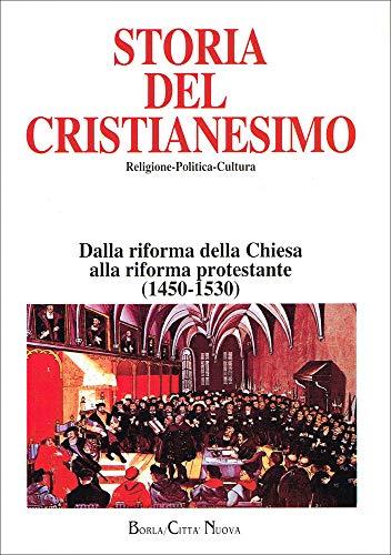 Storia del cristianesimo. Religione, politica, cultura. Dalla riforma della Chiesa alla Riforma protestante (1450-1530) (Vol. 7)