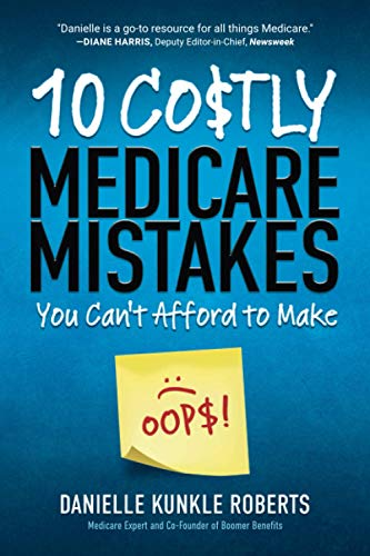Compare Textbook Prices for 10 Costly Medicare Mistakes You Can't Afford to Make 2nd ed. Edition ISBN 9781735378619 by Roberts, Danielle  Kunkle