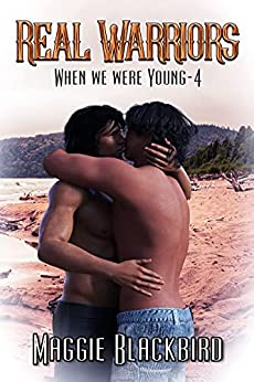 Real Warriors (When We Were Young Book 4) by [Maggie Blackbird]